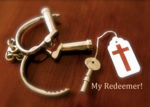 My Redeemer!